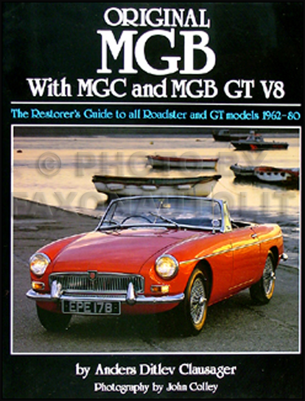 1962-1980 MGB & MGC Restorer's Guide to Originality