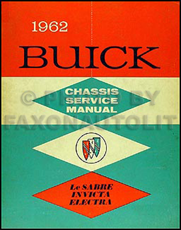 1962 Buick Shop Manual Original - LeSabre, Invicta, Electra