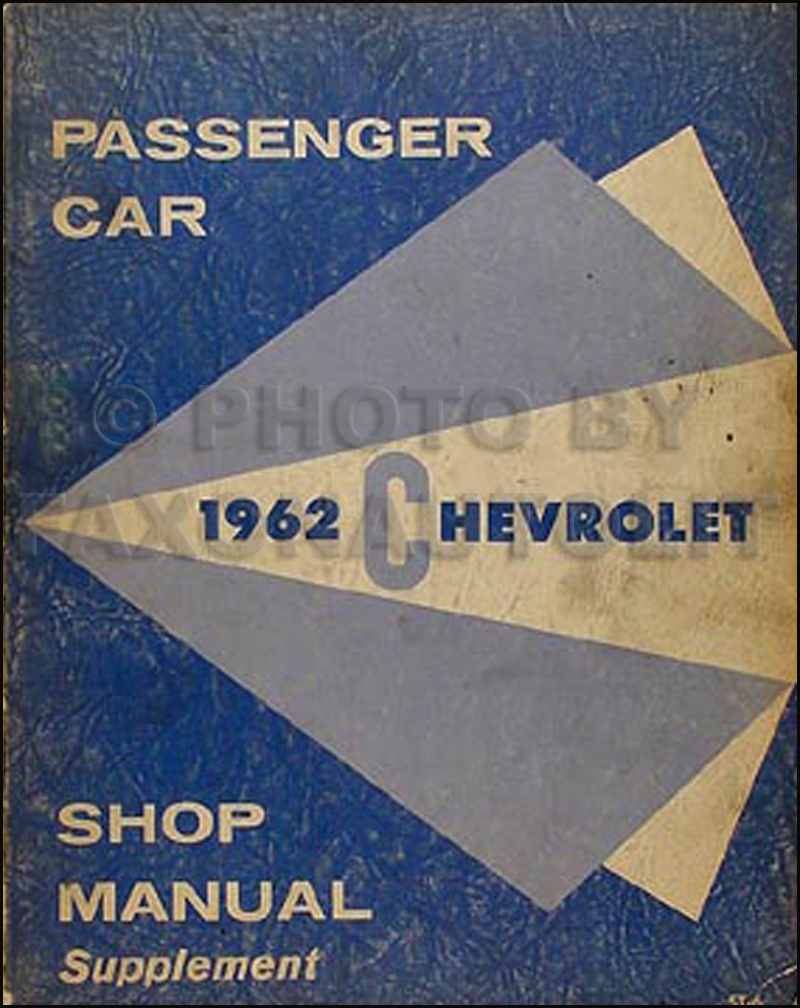 1962 Chevrolet Repair Shop Manual Original Supplement Biscayne Bel Air Impala etc.