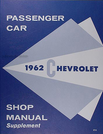 1962 Chevrolet Repair Shop Manual Reprint Supplement Biscayne Bel Air Impala etc