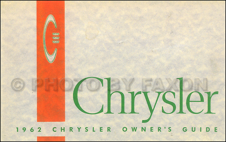 1962 Chrysler Owner's Manual Reprint New Yorker Newport 300 Town & Country