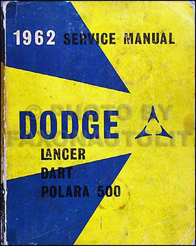 1962 Dodge Car Shop Manual Original -- Lancer, Dart, & Polara