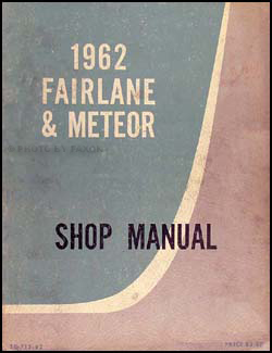 1962 Fairlane & Meteor Canadian Shop Manual Original