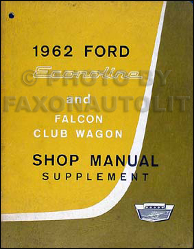 1962 Ford Econoline Van & Falcon Club Wagon Repair Shop Manual Original Supp.