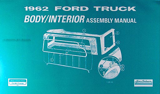 1962 Ford Pickup Truck Body & Interior Assembly Manual Reprint