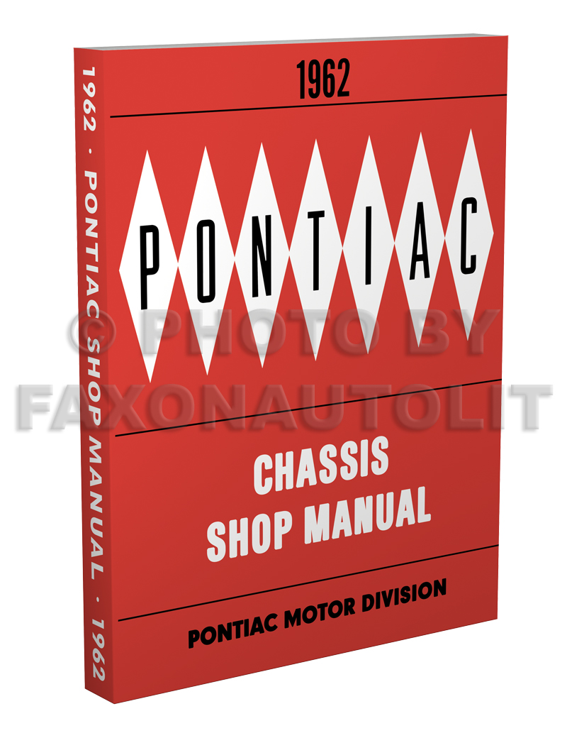 1962 Pontiac Repair Shop Manual Reprint - Catalina Star Chief Bonneville Grand Prix