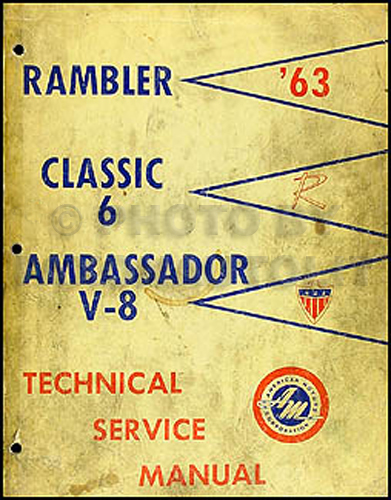 1963 Rambler Classic & Ambassador Shop Manual Original
