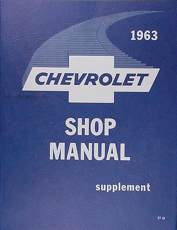 1963 Chevy Repair Shop Manual Reprint Supplement Biscayne Bel Air Impala and Wagons