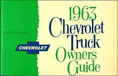 1963 Chevrolet Pickup & Truck Reprint Owner's Manual