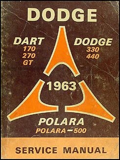 1963 Dodge Shop Manual Original -- Dart, Polara, 330, 440
