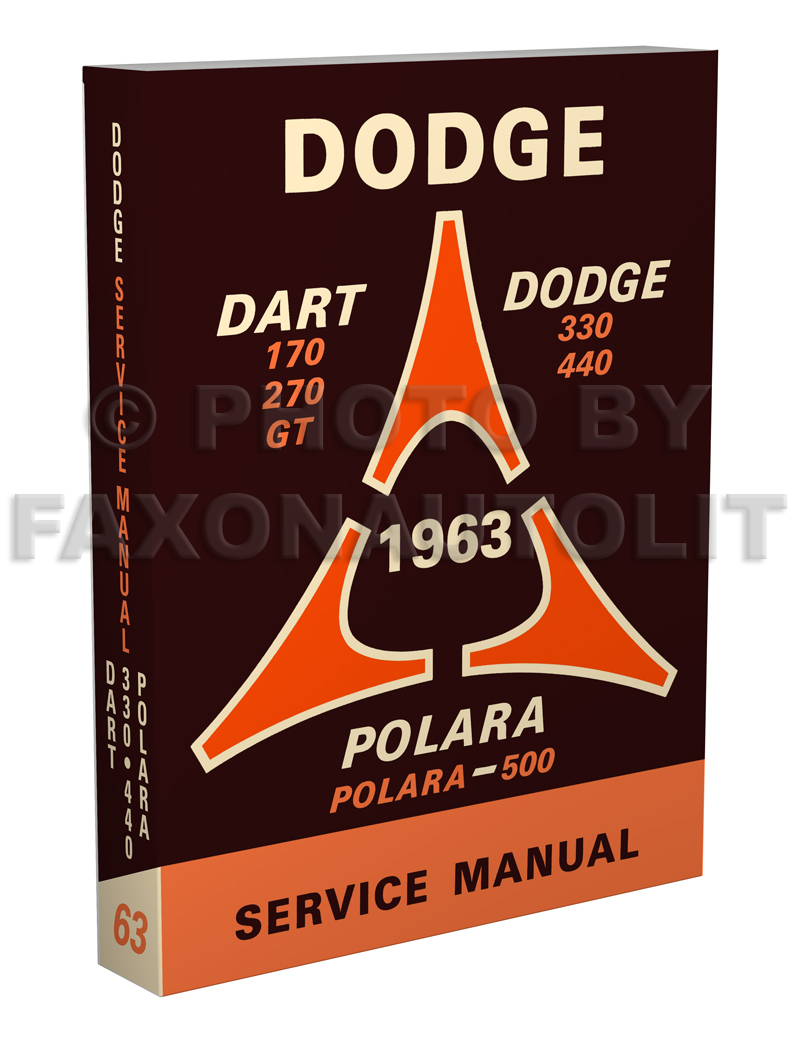 1963 Dodge Shop Manual Reprint 63 Dart, Polara, 330, 440