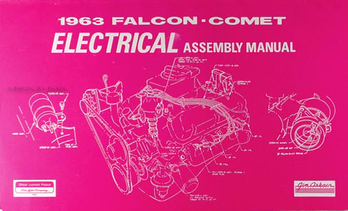 1963 Falcon, Ranchero and Comet Electrical Assembly Manual Reprint