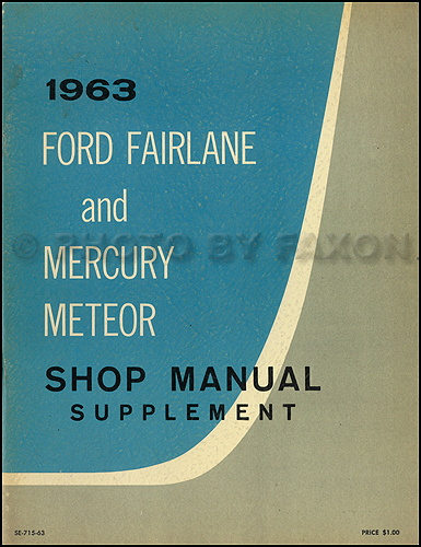 1963 Fairlane & Meteor Supplement Shop Manual Original