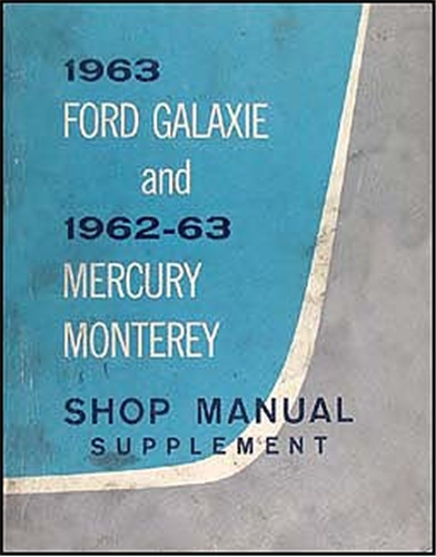1963 Ford Galaxie 62-63 Mercury Monterey Repair Shop Manual Original Supplement