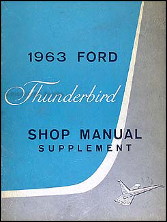 1963 Ford Thunderbird Shop Manual Original Supplement