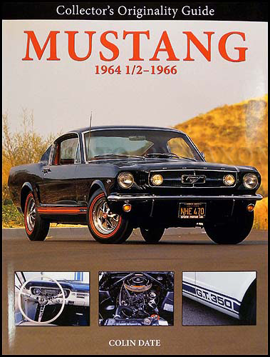 1964 ½-1966 Ford Mustang & Shelby Originality Guide