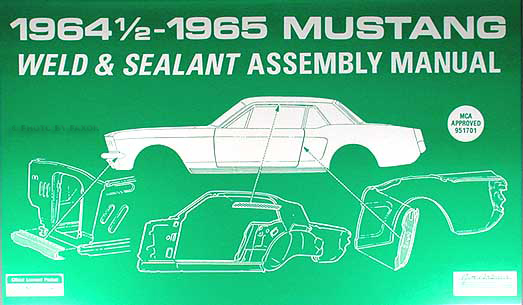 1964 ½-1965 Mustang Sheet Metal Weld and Sealant Assembly Manual