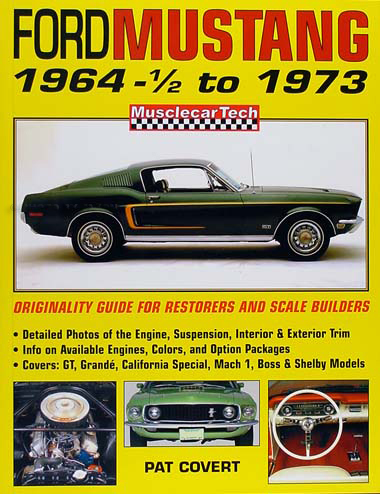 1964-1973 Ford Mustang Originality Guide for Restorers & Model Builder