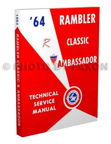 1964 Rambler Classic and Ambassador Shop Manual Reprint