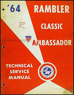 1964 Rambler Classic & Ambassador Shop Manual Original