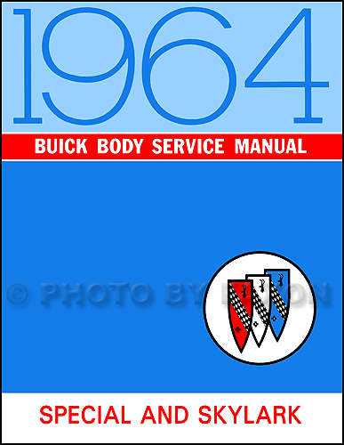 1964 Buick Special and Skylark Body Shop Manual Reprint