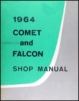 1964 Falcon, Ranchero & Comet Shop Manual Original