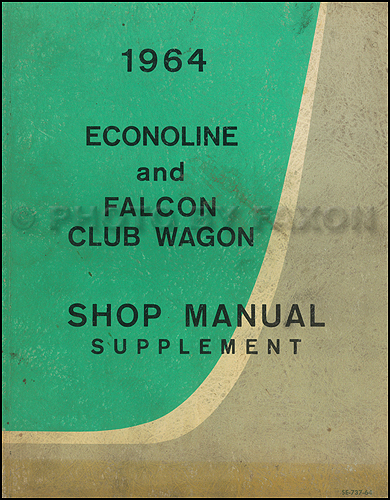 1964 Ford Econoline Van and Falcon Club Wagon CANADIAN Repair Shop Manual Supplement