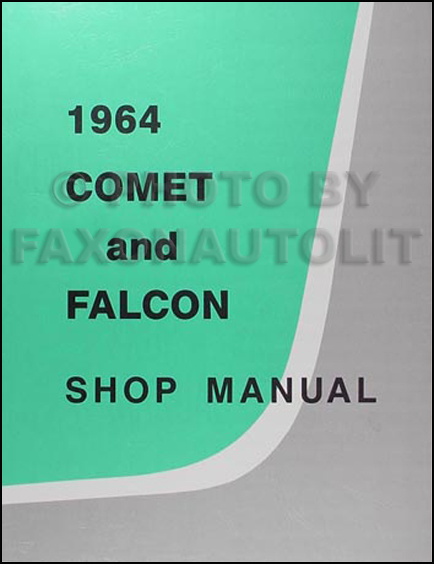 1964 Ford Falcon & Ranchero and Mercury Comet Shop Manual Reprint