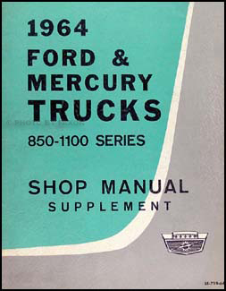 1964 Ford Mercury 850-1100 Truck Canadian Repair Shop Manual Original Supp.