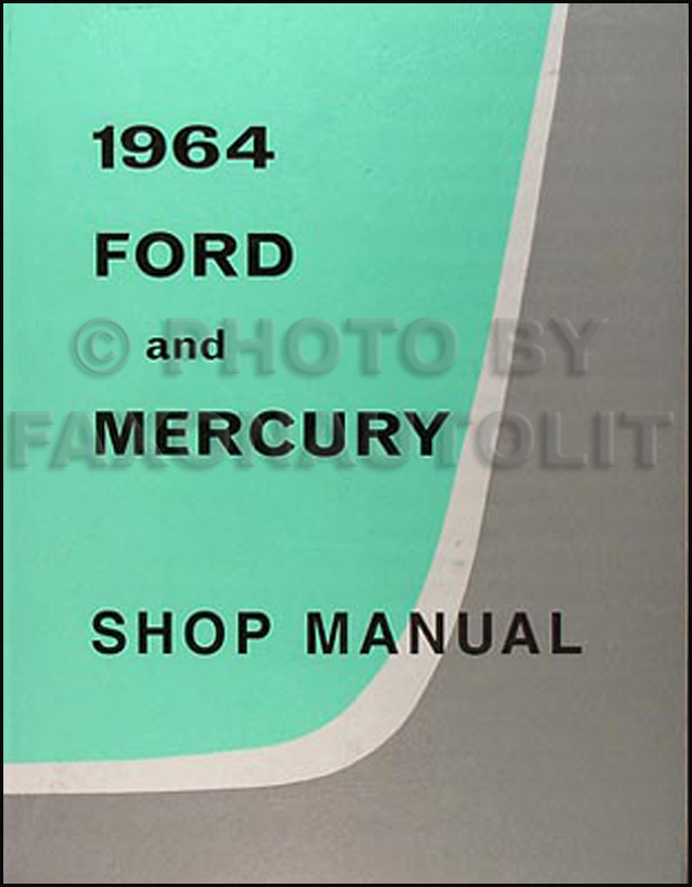 1964 Ford Galaxie and Mercury Repair Shop Manual Reprint