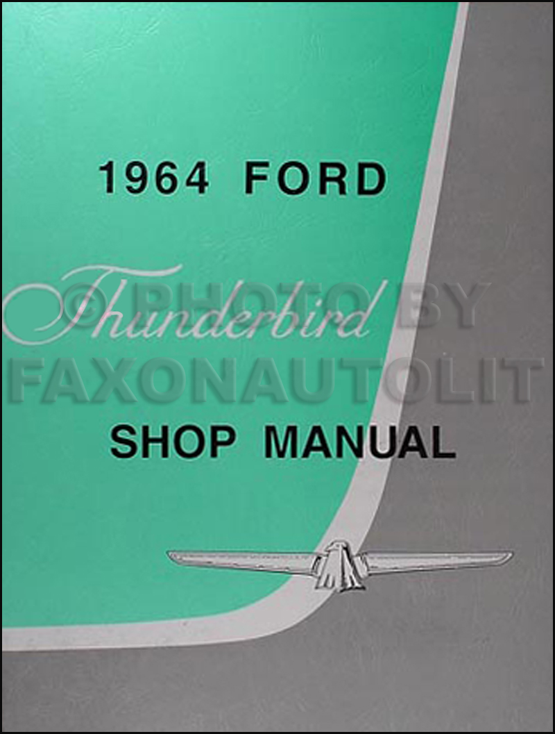 1964 Ford Thunderbird Wiring Diagram Manual Reprint Engine Repair Shop