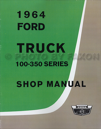 1964 Ford Truck 100-350 Series Shop Manual Reprint
