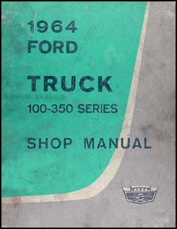 1964 Ford Truck 100-350 Shop Manual Original