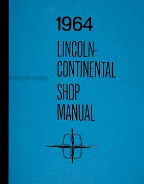1964 Lincoln Continental Shop Manual Reprint