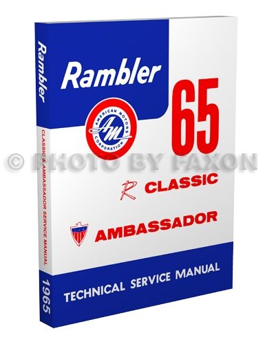 1965 Rambler Classic & Ambassador Shop Manual Reprint