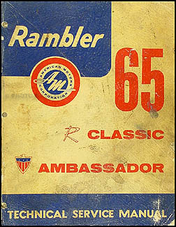 1965 Rambler Classic & Ambassador Shop Manual Original
