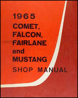1965 Mustang Falcon Fairlane Ranchero Comet Cyclone Repair Shop Manual Original