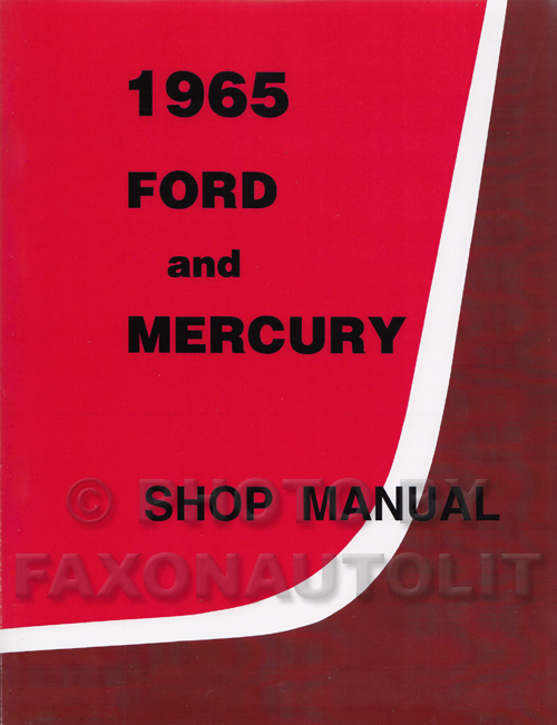 1965 Ford Galaxie & Mercury Shop Manual Reprint