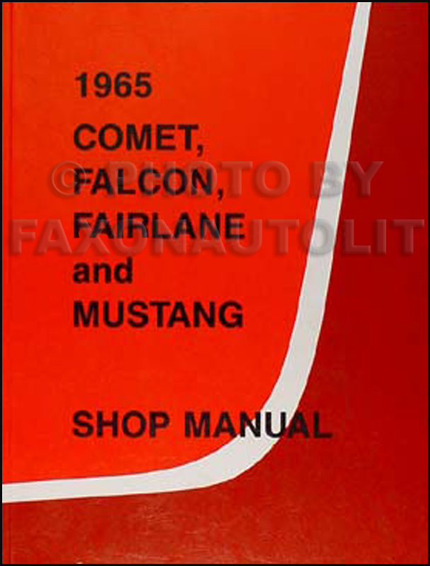 1965 Mustang Futura Falcon Fairlane Ranchero Cyclone Comet Repair Shop Manual