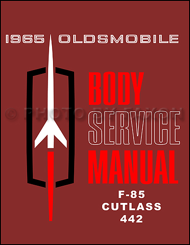 1965 Oldsmobile F-85, Cutlass and 442 Body Service Manual Reprint