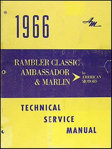 1966 Rambler Classic Ambassador and Marlin Shop Manual Original