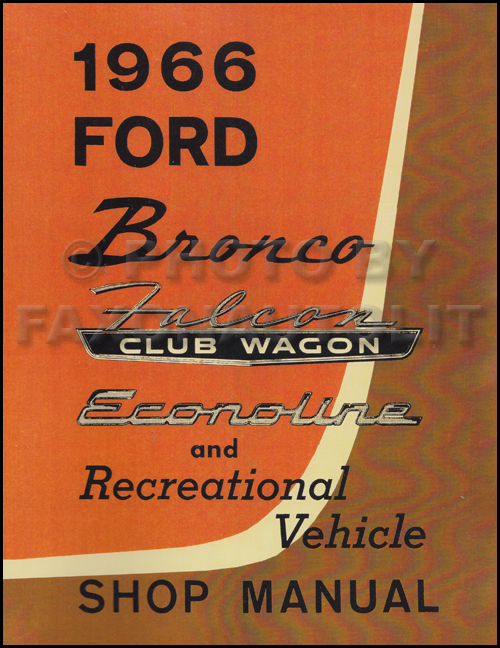 1966 Ford Bronco & Econoline Repair Shop Manual Reprint Van Club Wagon RV