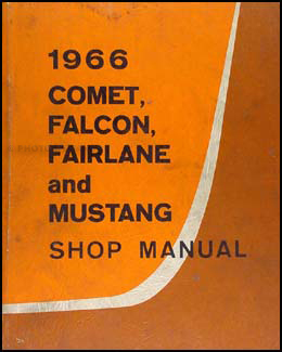 1966 Repair Shop Manual Original Falcon Fairlane Ranchero Mustang Comet Caliente Cyclone