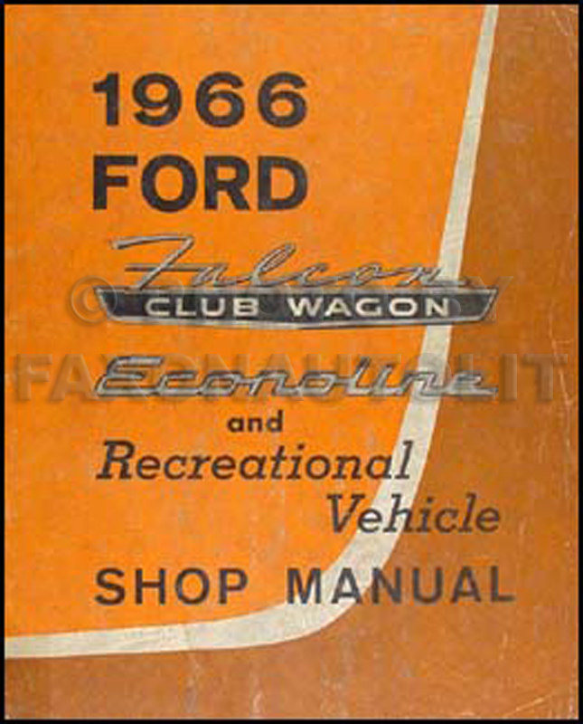 1966 Ford Van & RV Repair Manual Original Falcon Club Wagon, Econoline