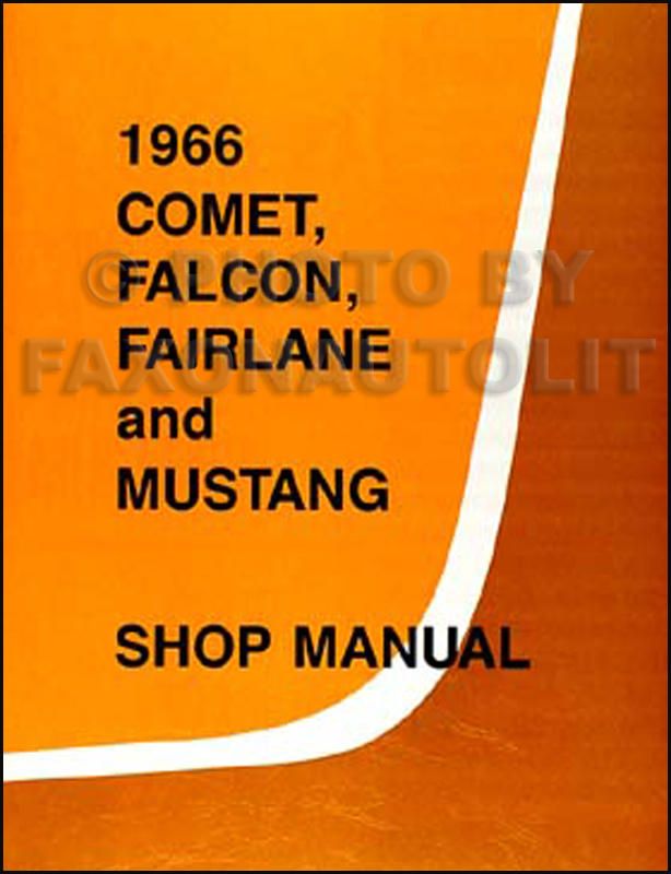 1966 Shop Manual Reprint - Falcon/Fairlane/Futura/Ranchero/Mustang/Comet/Capri/Caliente & Cyclone