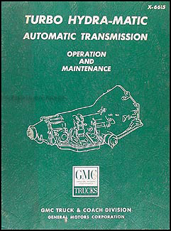 1966 GMC Turbo Hydra-Matic Transmission Repair Shop Manual Original