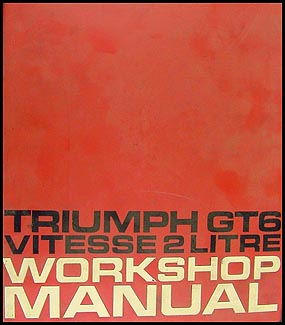 1967-1970 Triumph GT6 and Vitesse Repair Manual Original