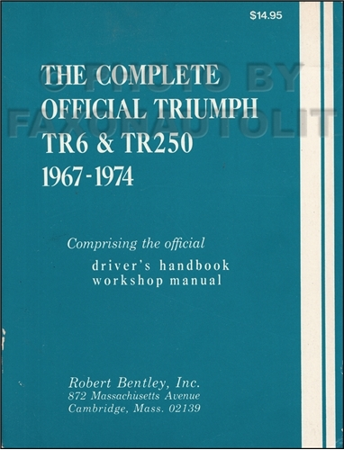 1967-1974 Triumph TR6 and TR250 Bentley Repair Shop Manual