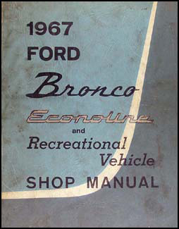 1967 Ford Bronco & Econoline Repair Shop Manual Original Van Club Wagon RV