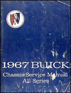 1967 Buick Chassis Shop Manual Original - All Models